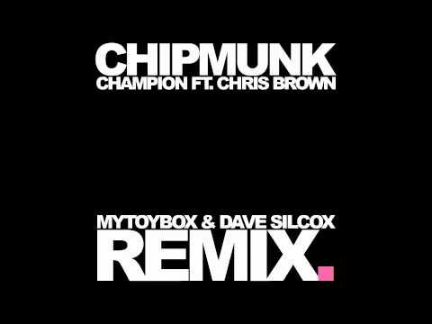 CHIPMUNK FT CHRIS BROWN - CHAMPION (MYTOYBOX & DAVE SILCOX REMIX)