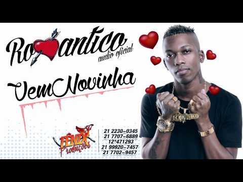 DENNIS DJ Feat MC ROMANTICO -- VEM NOVINHA AUDIO OFICIAL