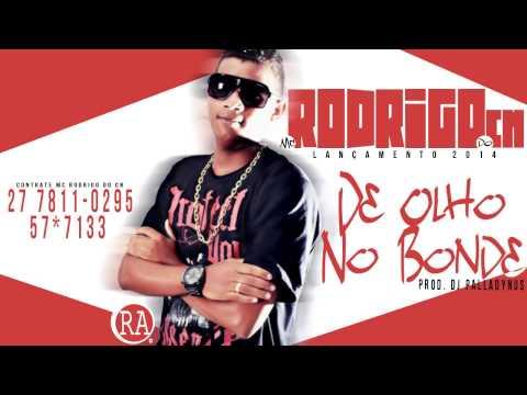 Mc Rodrigo do CN - De Olho no Bonde - Música Nova ((Palladynus Dj)) +Letra Oficial 2014