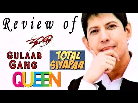 Gulaab Gang, Queen, Total Siyapaa, 300 Rise of an Empire Online Movie Review