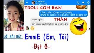 Troll con bạn thân bài EmmE (Em, Tôi) - Đạt G x DuUyen