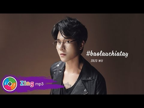 Bao Lâu Chia Tay - Iris Wu (Single)