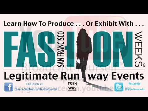 SF Fashion Weeks℠ Learn to Produce Legitimate Runway Events