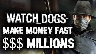 Watch Dogs How To Make Money FAST: Millions! Rich Bank