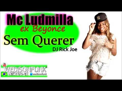 Mc Ludmilla - Sem Querer ( Dj Rick Joe ) Lançamento 2014 Musica nova - Mc Beyonce Oficial