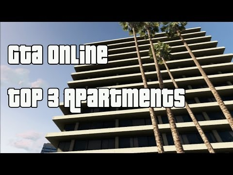 GRAND THEFT AUTO TOP 3 APARTMENTS!-Eclipse Towers and More