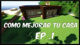 Minecraft: como mejorar tu casa. Parte 1