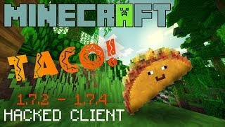 Minecraft 1.7.2 1.7.5 : Hacked Client TACO ! Not My