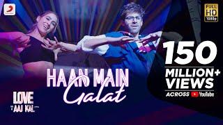 Haan Main Galat Arijit Singh Shashwat Singh Love Aaj Kal Video HD Download New Video HD