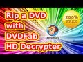How to rip a DVD with DVDFab HD Decrypter