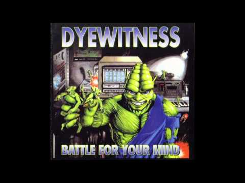 Dyewitness - Only If I Had One More