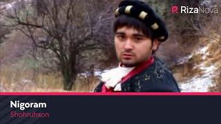 Шохруххон - Нигорам