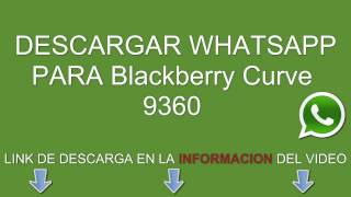 Descargar Whatsapp Para Blackberry Curve 9360 Gratis