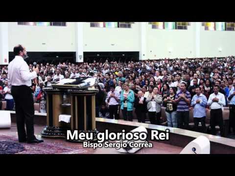 Meu glorioso Rei - Bispo Sergio Corrêa