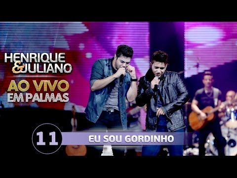 Eu Sou Gordinho - Henrique e Juliano (Vídeo do DVD)