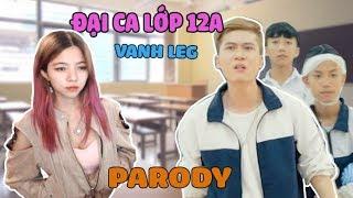 """Vanh Leg Cho Ohsusu LEO CÂY Vì """"Đại Ca Lớp 12A (Túy Âm + Save Me Parody) - LEG"""""""
