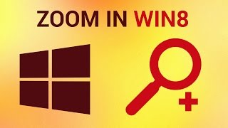 How To Zoom Windows 8