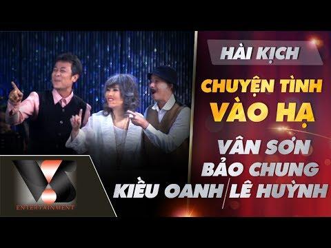 Hài Kịch Chuyện Tình Vào Hạ - Show Hè Trên Xứ Lạnh - Vân Sơn-Bảo Chung-Kiều Oanh-Lê Huỳnh [Official]