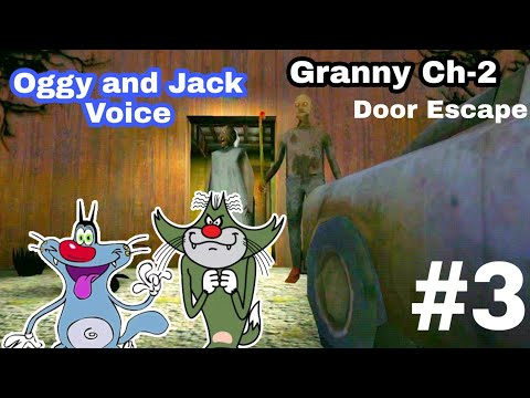 GRAANY CHAPTER TWO   Door Escape (Oggy and Jack Voice) Oggy Funny Commetnry