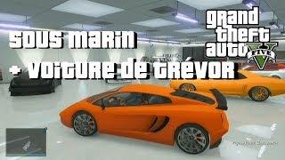 GTA 5 ONLINE Obtenir Le Sous Marin + Voiture De Trevor