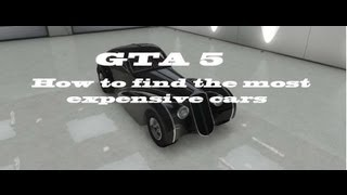 GTA 5 How To Find The Most Expensive Cars Z-Type,Cheetah