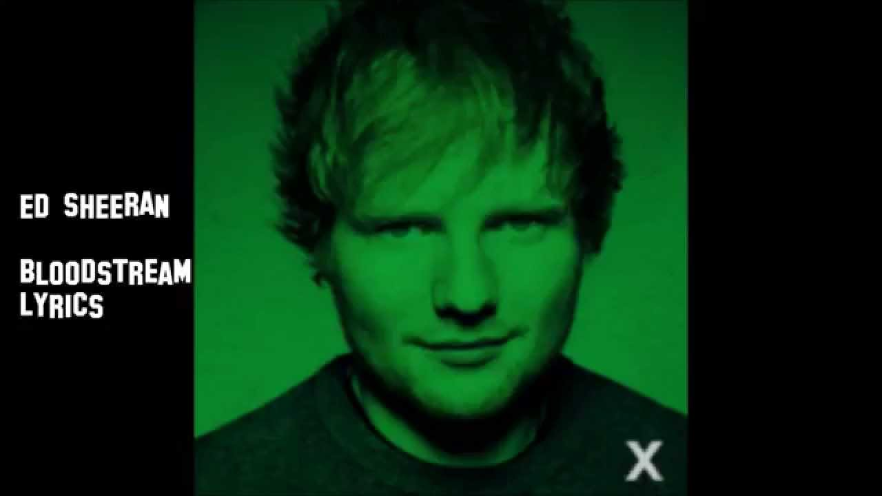 Bloodstream ed sheeran lyrics youtube