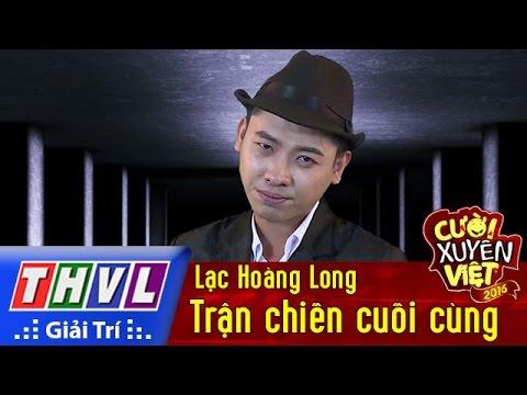 THVL | Cười xuyên Việt 2016 - Tập 11: Trận chiến cuối cùng - Lạc Hoàng Long