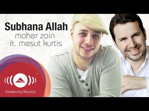 Maher Zain feat. Mesut Kurtis - Subhana Allah | Official Lyrics Video