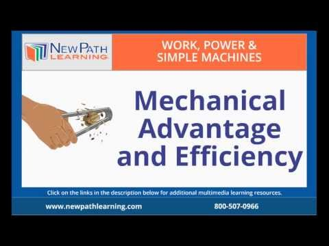 Work, Power & Simple Machines - Mechanical Advantage and Efficiency