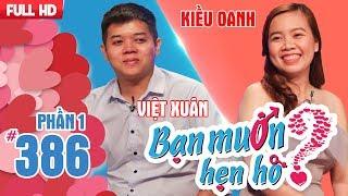 Cô gái 'tấn công' dồn dập chàng trai để cưới gấp vì muốn lấy chồng| Việt Xuân - Kiều Oanh | BMHH 386