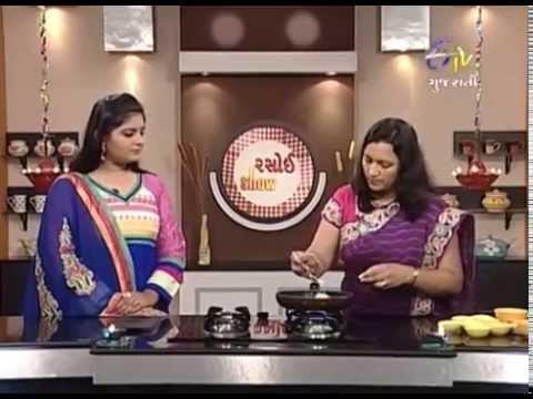 Rasoi Show - રસોઈ શો- મઠ પૂરી વિથ આચરી રીઠા, ખમણ વાલ્નુત & મેદ્લેય સમોસા