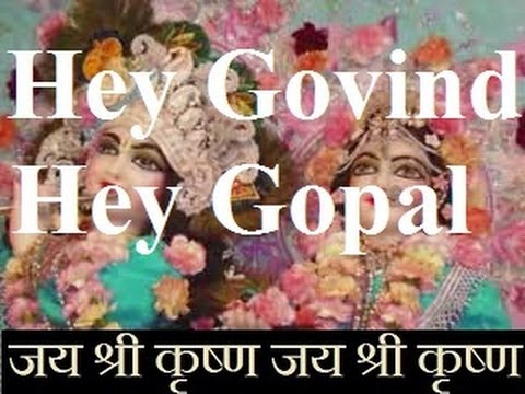 Hey Govind Hey Gopal - Lovely Lord Krishna Bhajan