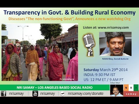 Agenda for 2014 Indian Govt: Transparency & Rural Economy - Nikhil Dey