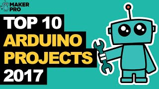 Best Arduino Projects for Arduino Mega & Nano (2017)