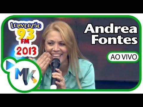 Andrea Fontes - VÍDEO OFICIAL LOUVORZÃO 2013 HD - Deus Vivo, Chegar Do Outro Lado