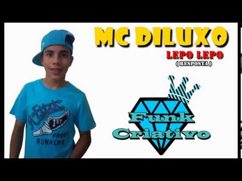 RESPOSTA LEPO LEPO EM FUNK MC DILUXO