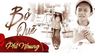 MV Bỏ Quê - Phi Nhung ft Hồ Văn Cường [Official]