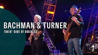 Bachman & Turner - Takin' Care Of Business (Live)