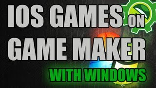 Game Maker Tutorial Make IOS Games With Windows