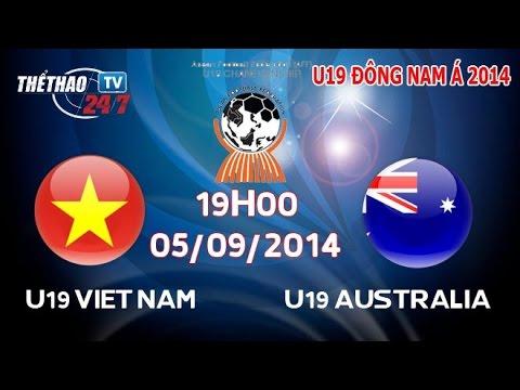 TRỰC TIẾP U19 Việt Nam vs U19 Australia 19h00 ngày 05/09/2014