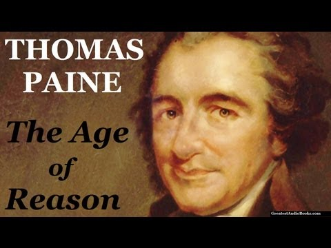 "the age of reason thomas paine essay Many thinkers, like thomas paine and essay about an age of reason, an age of passion - an ""an age of reason, an age of passion,"" had a."