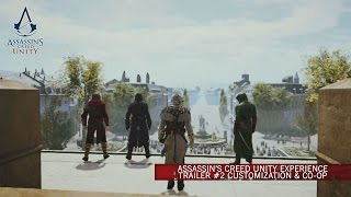 Assassin's Creed Unity Experience Trailer #2 Customization & Co-op