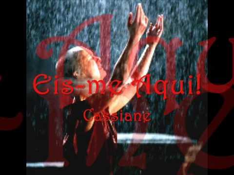 EIS-ME AQUI - CASSIANE