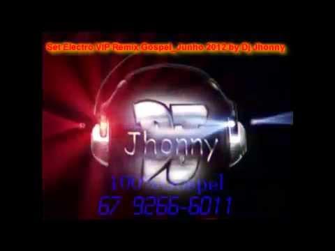 set Electro Vip Remix Gospel Junho 2012 by Dj jhonny