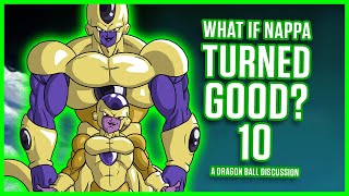 WHAT IF NAPPA TURNED GOOD? PART 10 | Dragonball Discussion