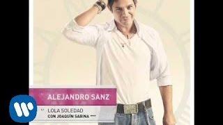 Alejandro Sanz feat Joaquin Sabina. Lola Soledad view on youtube.com tube online.