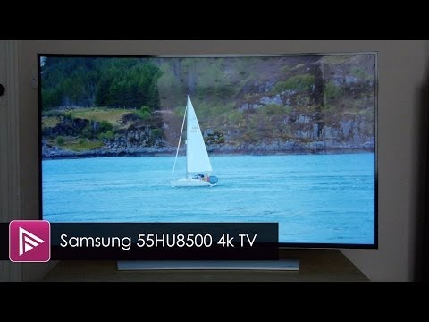 Samsung 55HU8500 Curved Ultra HD 4K LED TV Review