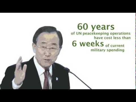 'The World is Over-Armed and Peace is Underfunded' Ban Ki Moon