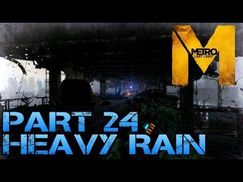 Metro Last Light - HEAVY RAIN - Part 24 PC Max Settings 1080p Walkthrough - GTX 670 i5 3570k