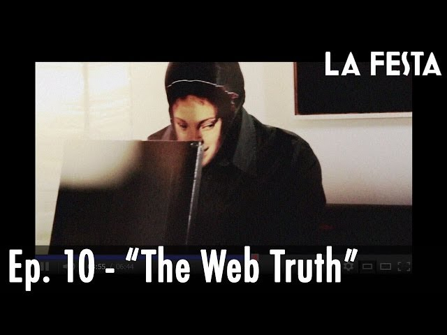 LA FESTA Ep. 10 - The Web Truth